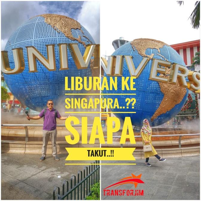 Liburan ke Singapura..?? Siapa Takut..!!