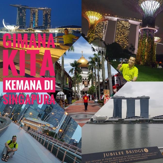 Gimana Kita Kemana di Singapura #Part 2